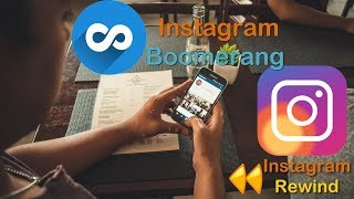 Instagram Rewind and Boomerang New Features