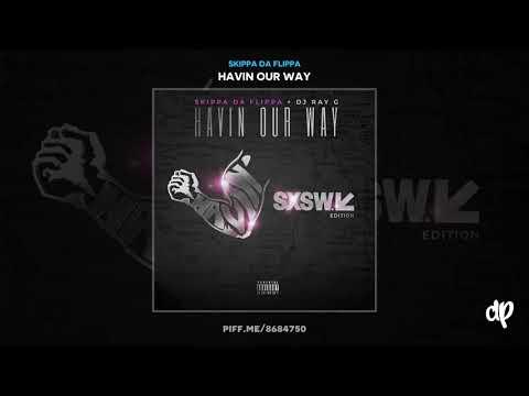 Skippa Da Flippa - Lay It Down (Feat. Ceo Sauce) [Havin Our Way]