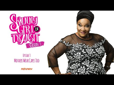 Download SKINNY GIRL IN TRANSIT S3E3 : MOTHERS WEAR CAPES TOO