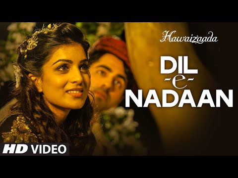 'Dil-e-Nadaan' Video Song | Ayushmann Khurrana, Sh