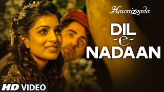 Dil-e-Nadaan (Video Song - Hawaizaada) by Ayushmann Khurrana & Shweta Subram