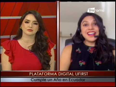 Plataforma digital Ufirst cumple un año en Ecuador