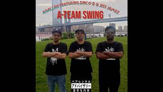 Agallah featuring Dinco D & Jess Jamez - A-Team Swing (produced by Agallah)