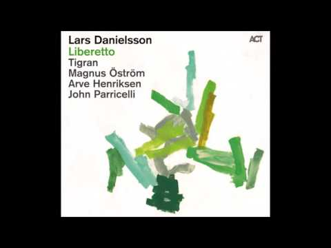 Lars Danielsson – Liberetto (Full Album)