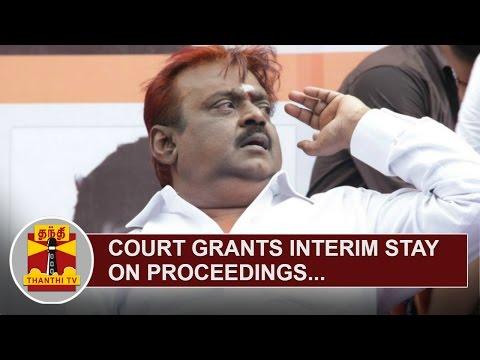 Court-grants-Interim-Stay-on-proceedings-in-Defamation-Cases-against-Vijayakanth-Thanthi-TV