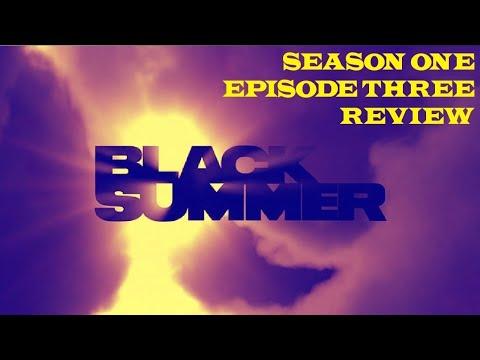 BLACK SUMMER SEASON 1 EPISODE 3 REVIEW
