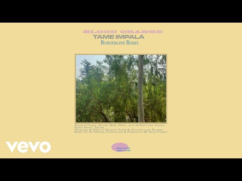 Tame Impala - Borderline (Blood Orange Remix) (Official Audio)