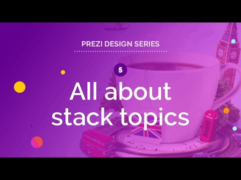 Prezi Design Series: All about stack topics