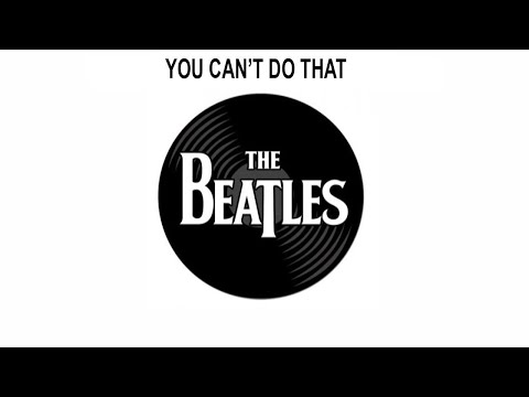 The Beatles Songs Reviewed: You Can't Do That