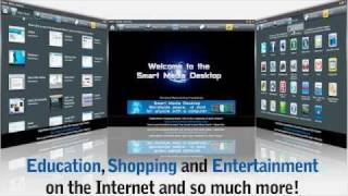"""http://www.cool.smartmediatechnologies.comLearn The internet and Browse 5x Faster with Smart Media Desktop. Go to: http://www.Cool.SmartMediaPays.com The best FREE platform you can download on the internet. -Watch video explaining how you can set up and use all the latest social media sites and programs!-Access their huge library of educational videos covering school to university material.-Download all the best free software programs in one place, 100% virus free.-Watch a huge assortment of films and documentaries, you won't believe the selection. -Access tons of games directly via the platform.-Shop on line via their Best Bargains search engine.-Surf the internet 5X faster via the speediest browser, better than Chrome, FireFox and IE.All of this for FREE!Learn all about it and Download it FREE here: http://Cool.SmartMediaPays.comThere is a Business Opportunity for people who want to make extra money. Earn a Business from a Small Fee.Learn at: http://www.Cool.SmartMediaTechnologies.com """"Being in the right place at the right time isn't the key to success.Realizing that you're there and doing something about it is the key.""""Robert Kiyosaki"""