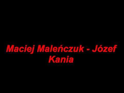 Maciek Maleńczuk - Józef Kania lyrics