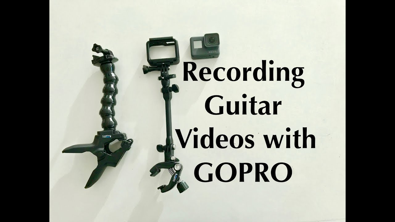 Recording YouTube Guitar Videos with GoPro HERO 5 BLACK using The Jaws and The Jam