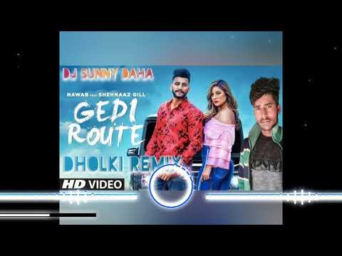 Gedi Route newab Shehnaaz Gill mista baaz Mandeep mavi Punjabi songs  2019 remix songs DJ Sunny