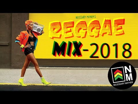 Reggae Mix 2018 - Reggae Roots & Dub By Necessary Mayhem