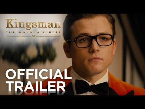 Kingsman The Golden Circle Official Trailer