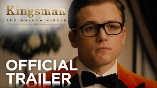 Kingsman: The Golden Circle | Official Trailer [HD]