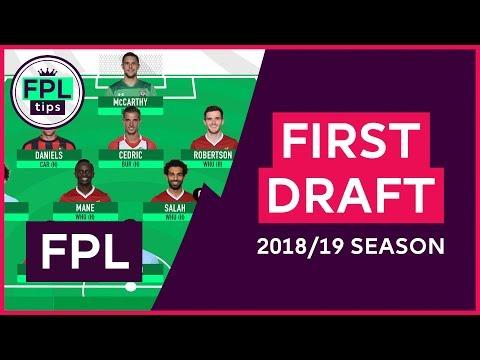 FIRST DRAFT TEAM | Initial Picks for the 2018/19 FPL Season | Fantasy Premier League Football
