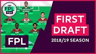 FIRST DRAFT TEAM | Initial Picks for the 2018/19 FPL Season | Fantasy Premier League Football