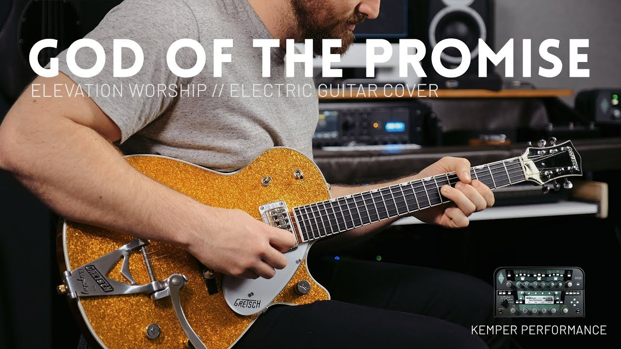 God of the Promise – Elevation Worship – Kemper Performance demo & Electric guitar cover