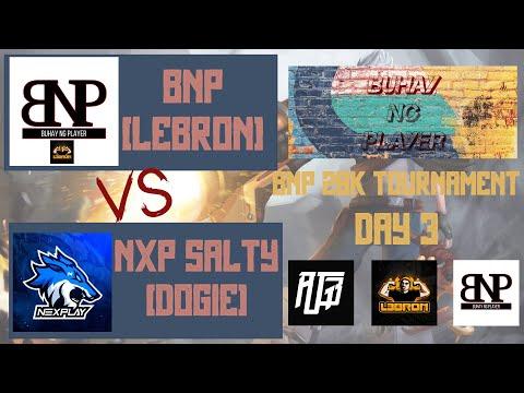 BNP S1 TOURNAMENT DAY 3 | BNP (LEBRON) VS NXP SALTY (DOGIE) (BO1)