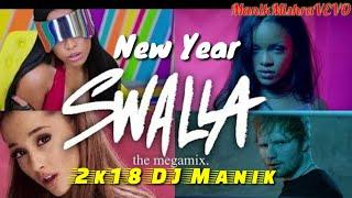 Swalla (The Megamix)  Rihanna · Justin Bieber · Ariana Grande · Ed (T10MO & DJ Manik) New Year 2018