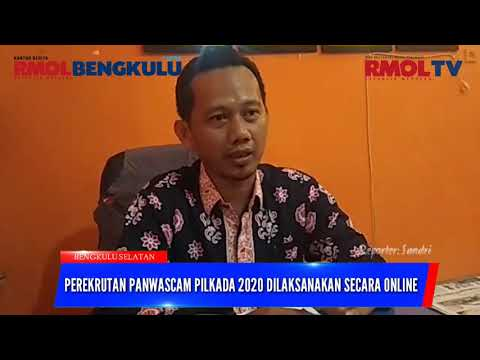 Tes Panwascam Pilkada 2020 Bengkulu Selatan Dilaksanakan secara Online