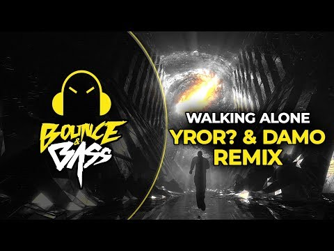 Dirty South & Those Usual Suspects  - Walking Alone (YROR? X Damo Remix)