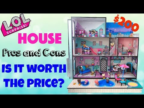 Lol Surprise Doll House Unboxing Pros And Cons Is It Worth The
