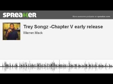 Trey Songz - Chapter V early release (made with Spreaker)