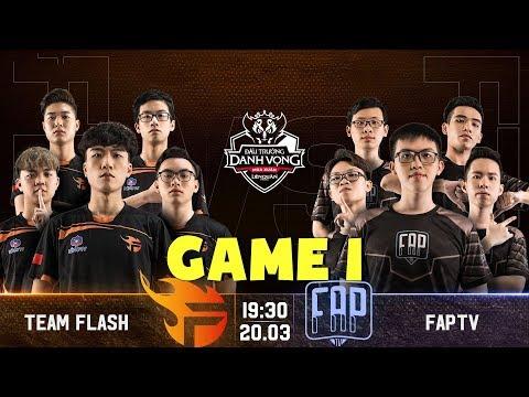 Team Flash vs FAPtv  - Trận 1 - Đấu Trường Danh Vọng Mùa Xuân 2019 - Thời lượng: 15 phút.