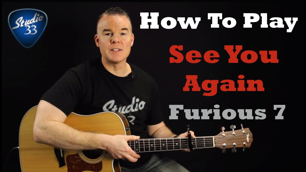 SEE YOU AGAIN – Furious 7 – How To Play on Guitar. Wiz Khalifa. Easy Beginner Guitar Song