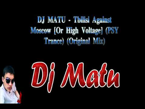DJ MATU - Tbilisi Against Moscow [Or High Voltage] (PSY Trance) (Original Mix)
