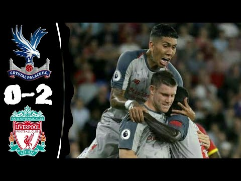 Crystal Palace Vs Liverpool 0-2 Highlights & Goals 20-08-2018