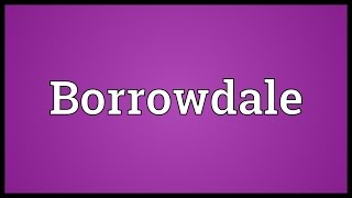 Borrowdale Valley United Kingdom  city images : Borrowdale Meaning