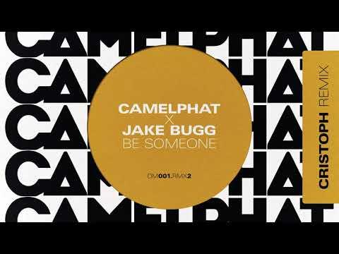 CamelPhat X Jake Bugg - Be Someone (Cristoph Remix)