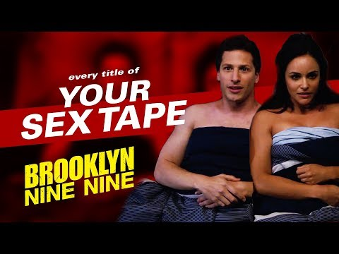 Every Title Of Your Sex Tape | Brooklyn Nine-Nine