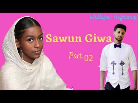 SAWUN GIWA Part 02 Labari mai dauke da chakwakiyar soyayya