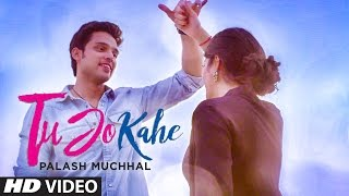 Tu Jo Kahe Video Song  Palash Muchhal  Parth Samthaan  Anmo...