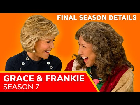 GRACE and FRANKIE Season 7: important facts about the FINAL SEASON (coming to Netflix Winter 2021)