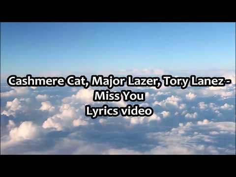Cashmere Cat, Major Lazer, Tory Lanez - Miss You (Official Lyrics)