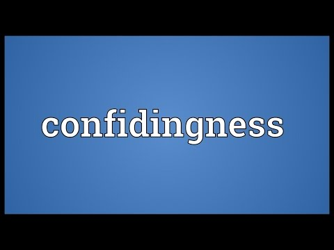 Confidingness Meaning