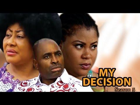My Decision Season 5 - 2017 Latest Nigerian Nollywood Movie