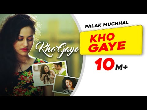 Video Kho Gaye | Official Video Song | Palak Muchhal | Latest Indipop Song download in MP3, 3GP, MP4, WEBM, AVI, FLV January 2017