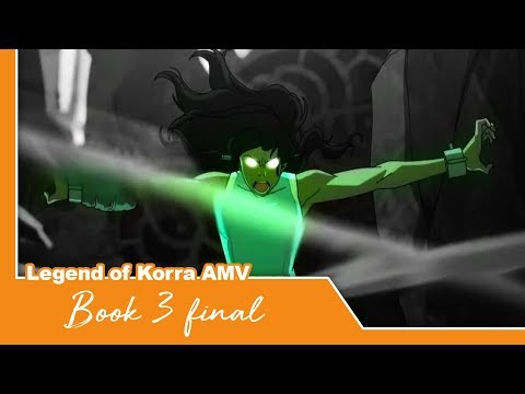 Book 3 Final - Legend of Korra AMV
