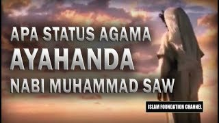 Video AYAH NABI MUHAMMAD, Agama Apakah Beliau ? MP3, 3GP, MP4, WEBM, AVI, FLV September 2018
