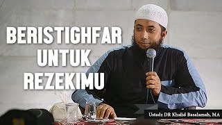 Video Beristigfarlah untuk rezekimu, Ustadz DR Khalid Basalamah, MA MP3, 3GP, MP4, WEBM, AVI, FLV Juni 2018