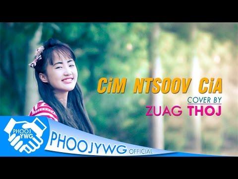 Zuag Thoj - Cim Ntsoov Cia (COVER) (видео)