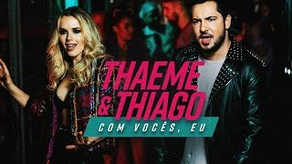 image of Thaeme & Thiago - Com Vocês, Eu | Clipe Oficial