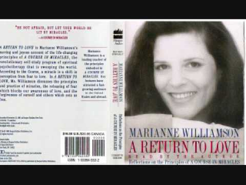 Marianne Williamson: A Return to Love (part 3)