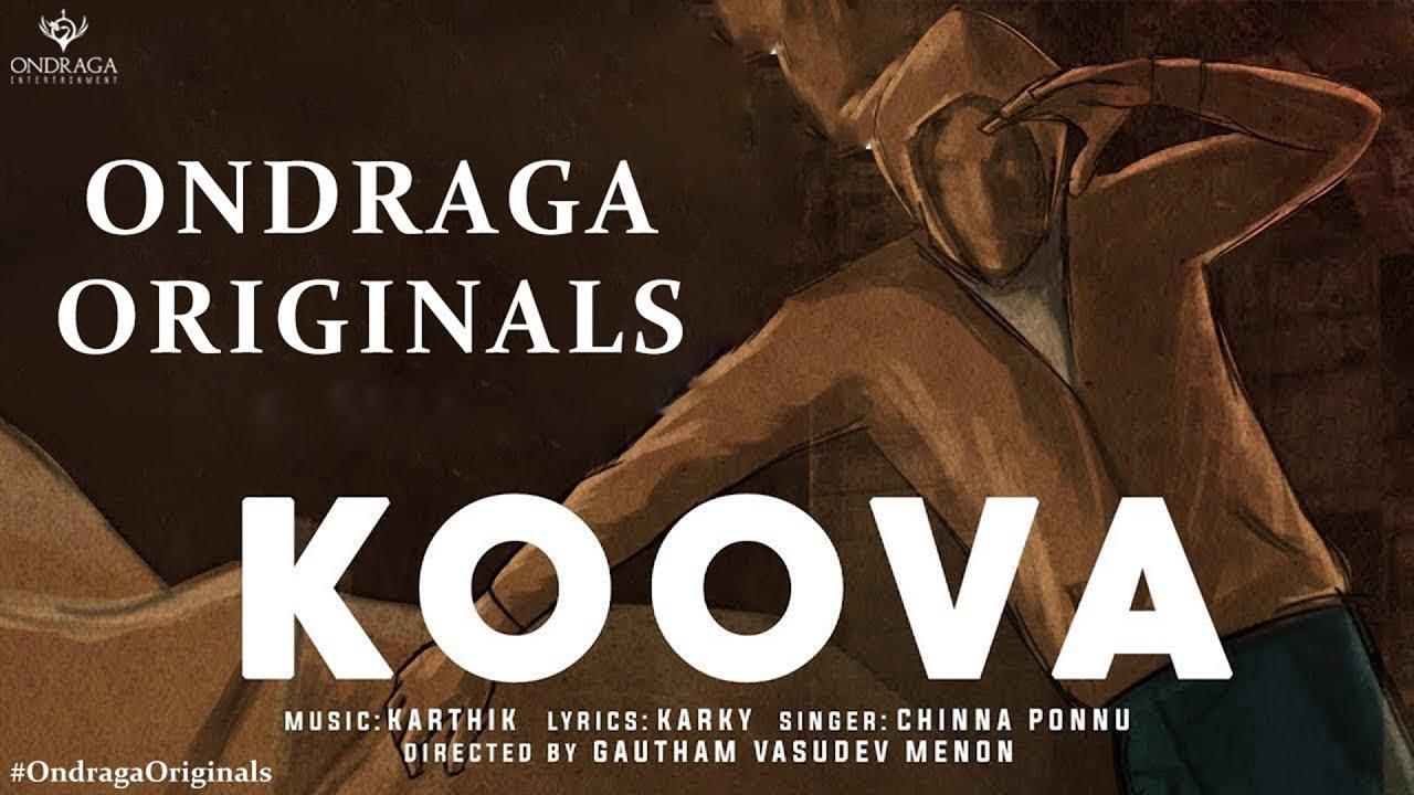 Koova - Single   Ondraga Originals   Chinna Ponnu   Madhan Karky   Karthik   Gautham Menon   4K